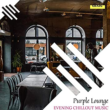 Purple Lounge - Evening Chillout Music