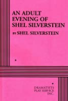 An Adult Evening of Shel Silverstein 0822218739 Book Cover