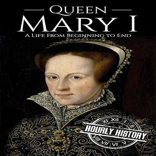 『Queen Mary I: A Life from Beginning to End』のカバーアート