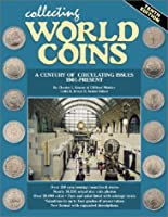 Collecting World Coins: More Than a Century of Circulating Issues : 1901-Present
