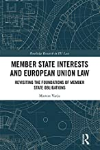 Member State Interests and European Union Law: Revisiting The Foundations Of Member State Obligations (Routledge Research in EU Law) (English Edition)