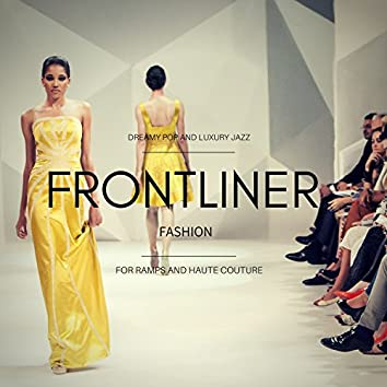Frontliner Fashion - Dreamy Pop And Luxury Jazz For Ramps And Haute Couture