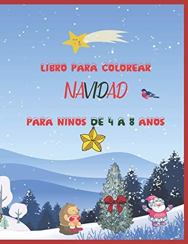 Libro para colorear Navidad para niños de 4 a 8 años: 60 páginas de diseño único reno Santa Claus Papá Noel trineo nieve regalo