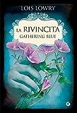 La rivincita. Gathering Blue (The Giver Quartet Vol. 2)