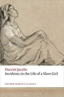 Incidents in the Life of a Slave Girl (Oxford World's Classics)
