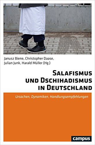 Salafismus und Dschihadismus in Deutschland: Ursachen, Dynamiken, Handlungsempfehlungen