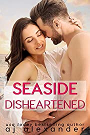 Seaside Disheartened : A Single Parent Romance (Dixie Point Book 1)