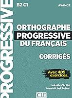 Orthographe progressive du francais: Corriges avancee - nouvelle couvertur