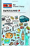 Swaziland Travel Diary: Kids Guided Journey Log Book 6x9 - Record Tracker Book For Writing, Sketching, Gratitude Prompt - Vacation Activities Memories Keepsake Journal - Girls Boys Traveling Notebook