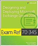 Exam Ref 70-345 Designing and Deploying Microsoft Exchange Server 2016 (English Edition)