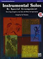 Instrumental Solos by Special Arrangement: 11 Songs Arranged in Jazz Styles With Written-out Improvisations: Trombone / Baritone / Bassoon