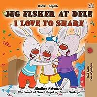 I Love to Share (Danish English Bilingual Book for Kids) (Danish English Bilingual Collection)