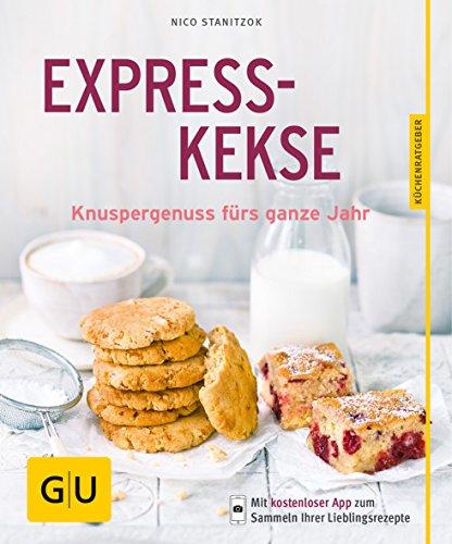 Expresskekse: Knuspergenuss fürs ganze Jahr (GU KüchenRatgeber)