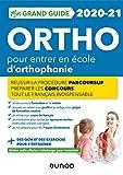 Mon Grand Guide Ortho 2020-21 pour entrer en école d'orthophonie -...