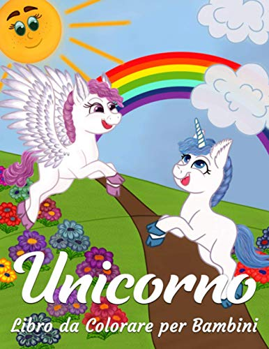 Unicorno Libro da Colorare per Bambini: Album da Colorazione con Animali Carine, Immagine Magici e Fantasia Paesaggi per Ragazzi e Ragazze