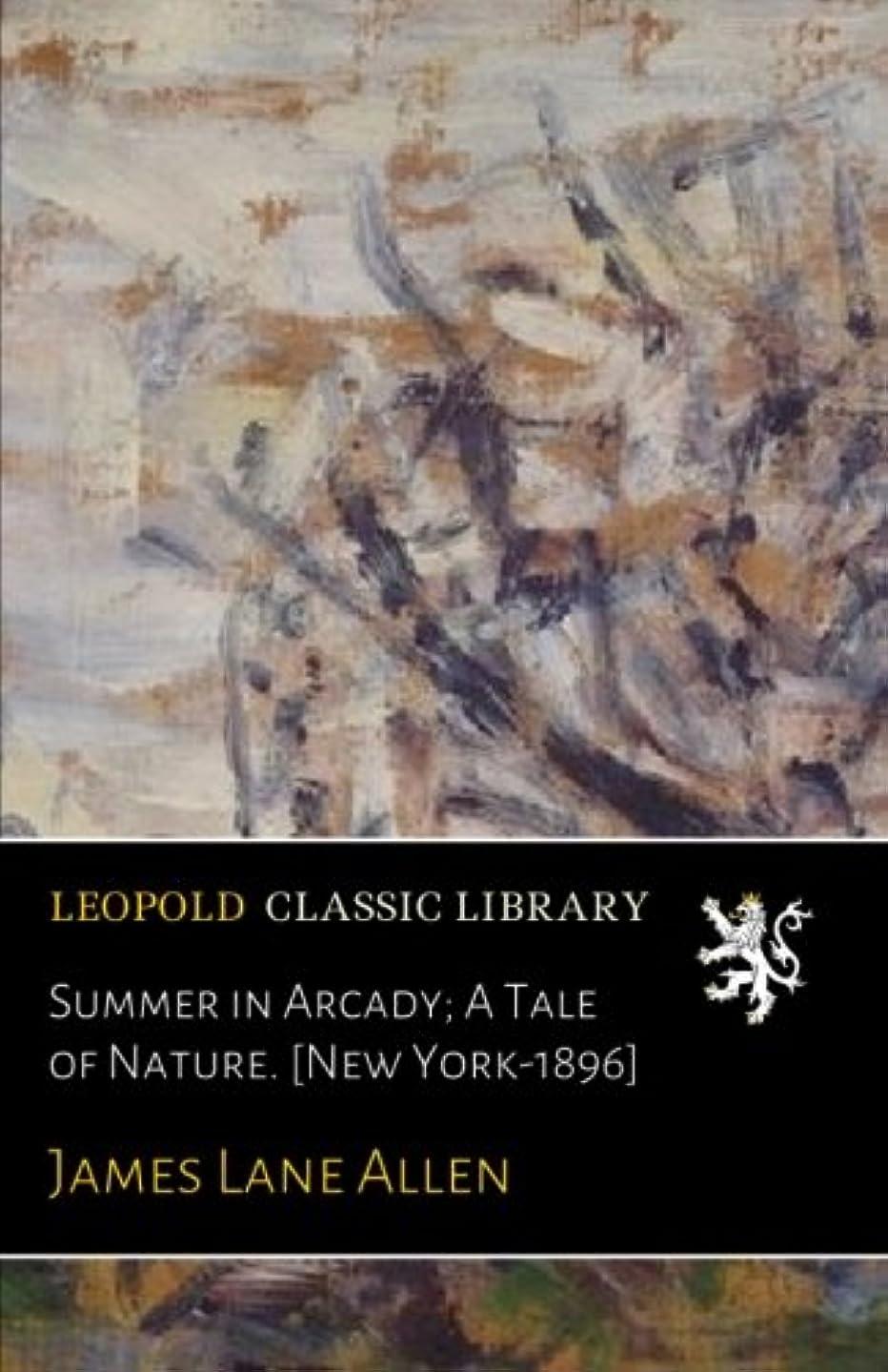担当者ルアーコスチュームSummer in Arcady; A Tale of Nature. [New York-1896]