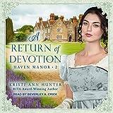 A Return of Devotion: Haven Manor Series, Book 2 - Kristi Ann Hunter