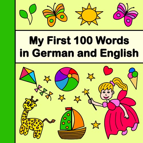 My First 100 Words in German and English: Bilingual Children's Book German-English