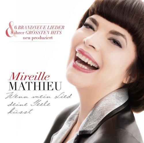 Wenn Mein Lied Deine Seele Kusst by MIREILLE MATHIEU (2013-10-22)
