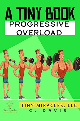 A Tiny Book: Progressive Overload (English Edition)