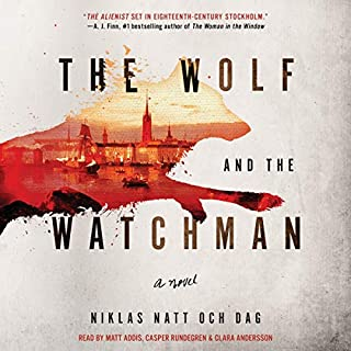 The Wolf and the Watchman     A Novel              Written by:                                                                                                                                 Niklas Natt och Dag                               Narrated by:                                                                                                                                 Matt Addis,                                                                                        Caspar Rundegren,                                                                                        Clara Andersson                      Length: 13 hrs and 40 mins     5 ratings     Overall 4.4