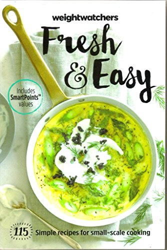 Weight Watchers Fresh & Easy [2015] 115 Simple Recipes for Small-scale Cooking (Includes Smart Points values)