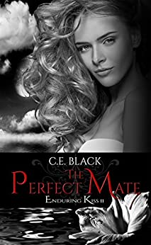 The Perfect Mate (Enduring Kiss Book 2) by [C.E. Black]