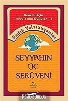 Seyyahin Üc Serüveni; Gencler Icin Bin Yillik Öyküler-1