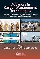 Advances in Carbon Management Technologies: Biomass Utilization, Manufacturing, and Electricity Management, Volume 2