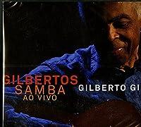 Gilbertos Samba Ao Vivo by GILBERTO GIL (2014-11-15)