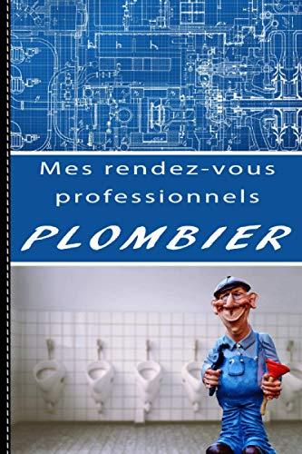 Mes rendez-vous professionnels plombier: Suivi des rencontres avec les clients plomberie, chauffage ventilation - mieux gérer mon entreprise - Artisan organisé - meilleure gestion des chantiers