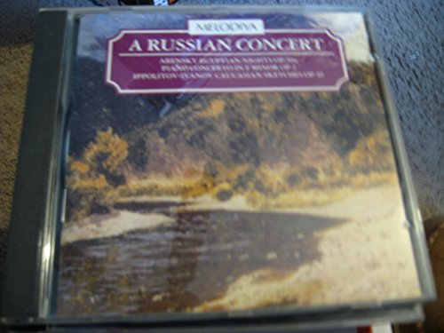 A Russian Concert: Arensky Egyptian Nights: Piano Concerto Op2: Ippolitov-Ivanov Caucasian Sketches Op 10