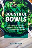 Bountiful Bowls: 40 Show-Stopping Summer Salad Recipes to Celebrate Summer (English Edition)