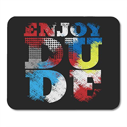 Mousepad Print Shirt in Form von Nachricht Enjoy Dude Graphics Mousepad für Notebooks, Desktop Computer, Mauspad, Bürobedarf 25,4 x 30,5 cm