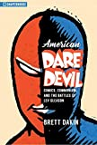 American Daredevil: Comics, Communism, and the Battles of Lev Gleason
