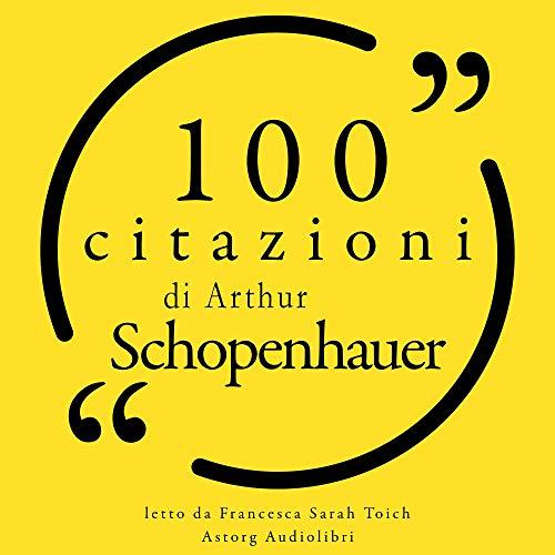 100 citazioni di Arthur Schopenhauer audiobook cover art