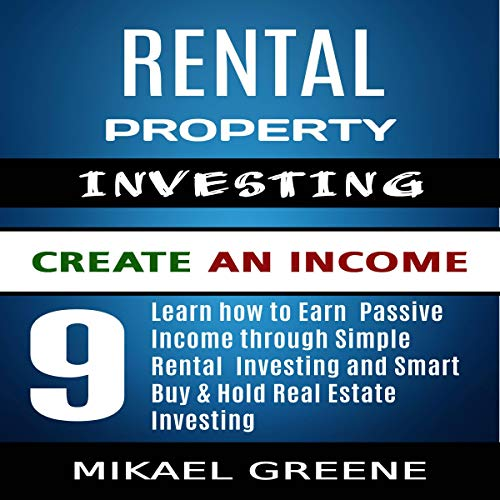 Rental Property Investing: Create an Income  By  cover art