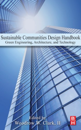 Sustainable Communities Design Handbook: Green Engineering, Architecture, and Technology (English Edition)