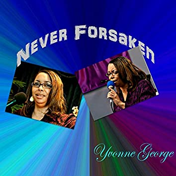 Never Forsaken!