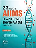 23 years AIIMS Chapter-wise Solved Papers (1997-2019)