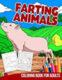 Farting Animals Coloring Book For Adults: Gag Gifts Men Women Pranks Kids Girls Boys Funny