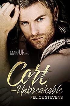 Cort—Unbreakable (Man Up Book 4) by [Felice Stevens]
