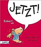 Robert will Jetzt! - Tracey Corderoy