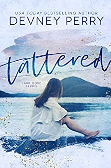 Tattered (Lark Cove Book 1) by [Devney Perry]