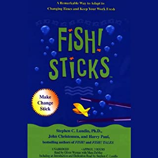 Fish! Sticks     A Remarkable Way to Adapt to Changing Times and Keep Your Work Fresh              By:                                                                                                                                 Stephen C. Lundin Ph.D.,                                                                                        John Christensen,                                                                                        Harry Paul                               Narrated by:                                                                                                                                 Oliver Wyman                      Length: 2 hrs and 38 mins     37 ratings     Overall 4.1