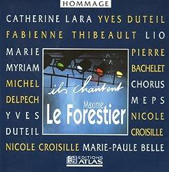 Ils chantent Maxime LE FORESTIER par Pierre BACHELET - Catherine LARA - Yves DUTEIL - Fabienne THIBEAULT - Nicole CROISILLE - Marie-Paule BELLE - Michel DELPECH - Marie MYRIAM - LIO - CHORUS MEPSCD