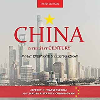 China in the 21st Century, 3rd Edition     What Everyone Needs to Know              By:                                                                                                                                 Jeffrey N. Wasserstrom,                                                                                        Maura Elizabeth Cunningham                               Narrated by:                                                                                                                                 Joe Barrett                      Length: 5 hrs and 33 mins     13 ratings     Overall 3.9