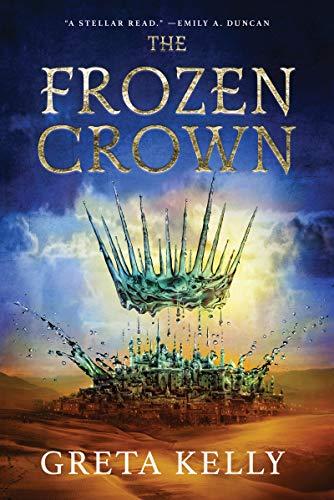 The Frozen Crown: A Novel by [Greta Kelly]