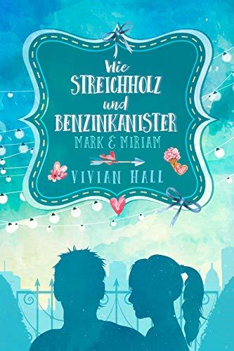 Mark & Miriam: Wie Streichholz und Benzinkanister (City Lovers 2)