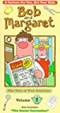 Bob and Margaret, Vol. 3: The Tale of Two Dentists [VHS]